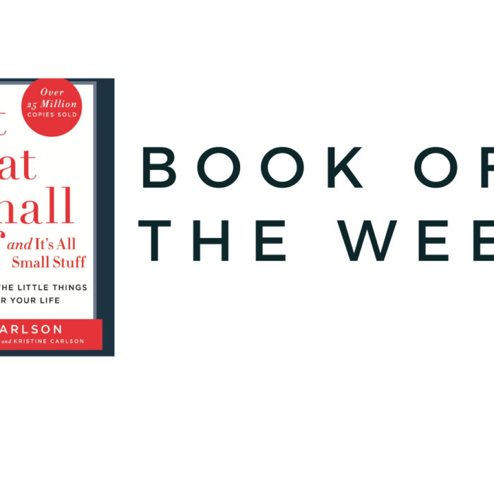 Book of the week – Don't Sweat the Small Stuff and It's All Small Stuff: Simple Ways to Keep the Little Things from Taking Over Your Life