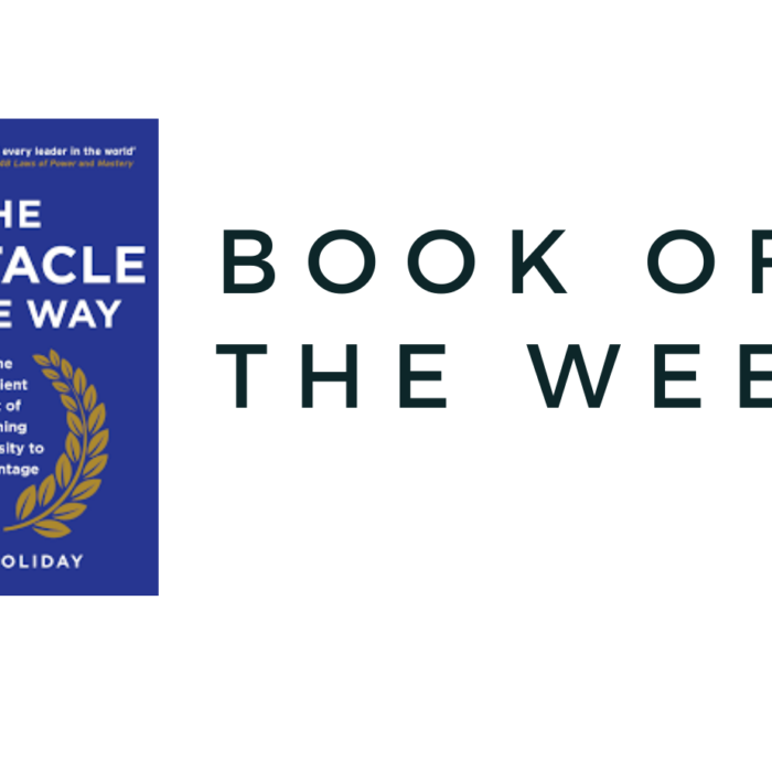 BOOK OF THE WEEK….THE OBSTACLE IS THE WAY